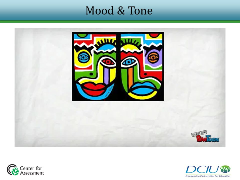 Mood & Tone Mood and Tone Youtube video by Barabara McClure (2:40 sec): https://www.youtube.com/watch v=C3TZGZn5VwA.