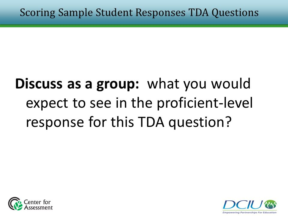 Scoring Sample Student Responses TDA Questions