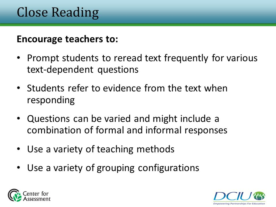 Close Reading Encourage teachers to:
