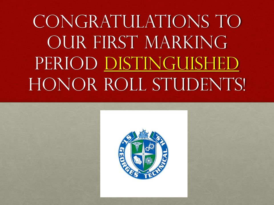 Congratulations to our first marking period distinguished honor roll students!