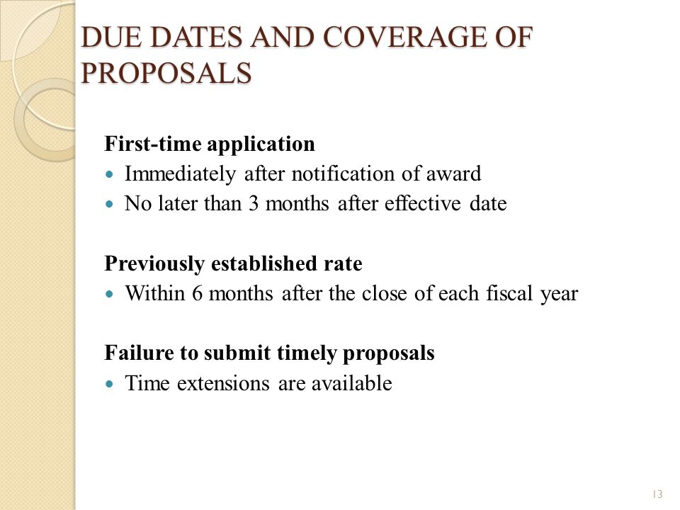 DUE DATES AND COVERAGE OF PROPOSALS