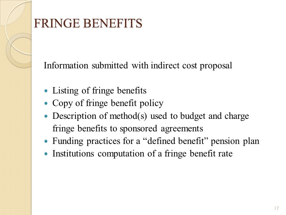 FRINGE BENEFITS Information submitted with indirect cost proposal