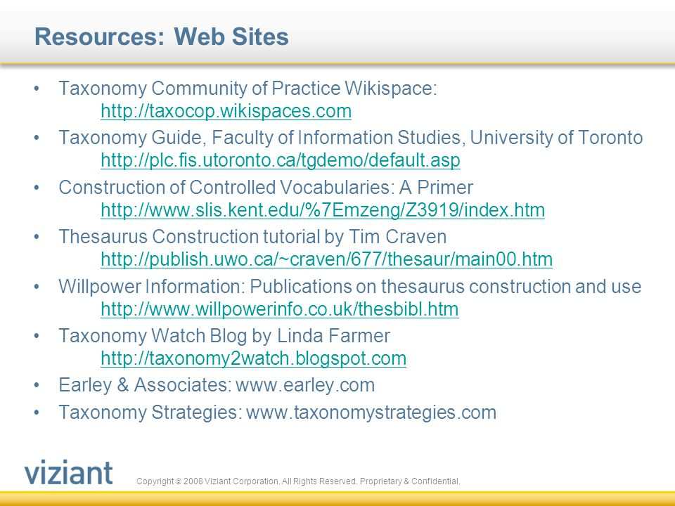 Resources: Web Sites Taxonomy Community of Practice Wikispace: http://taxocop.wikispaces.com.