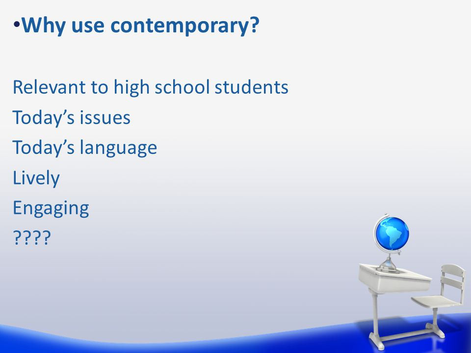 Why use contemporary.
