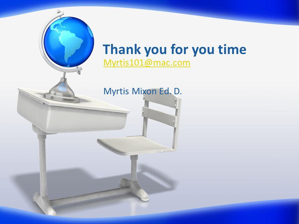 Myrtis101@mac.com Myrtis Mixon Ed. D.