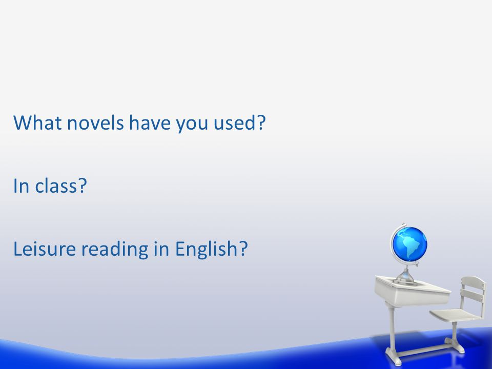 What novels have you used In class Leisure reading in English