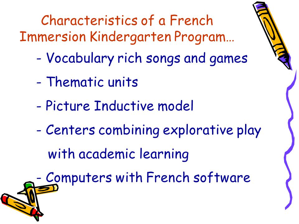 Characteristics of a French Immersion Kindergarten Program…
