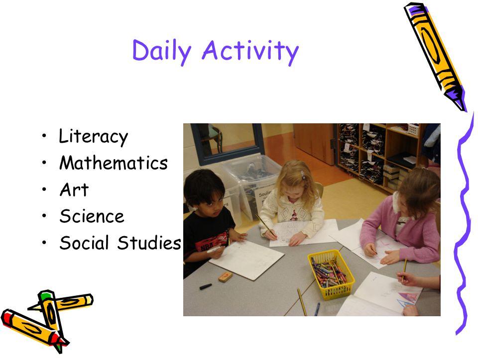 Daily Activity Literacy Mathematics Art Science Social Studies