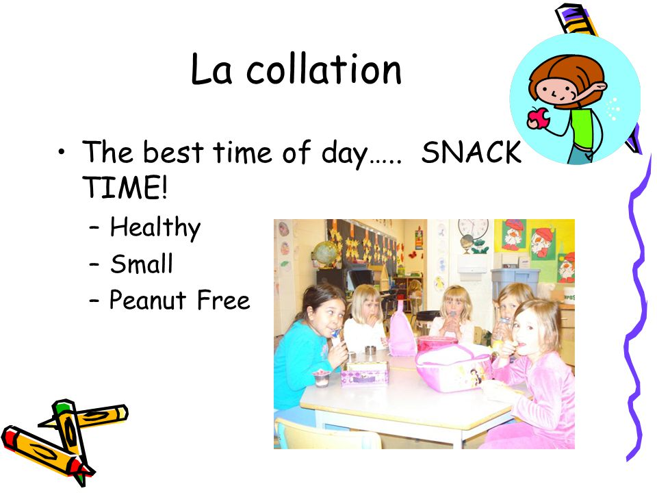 La collation The best time of day….. SNACK TIME! Healthy Small