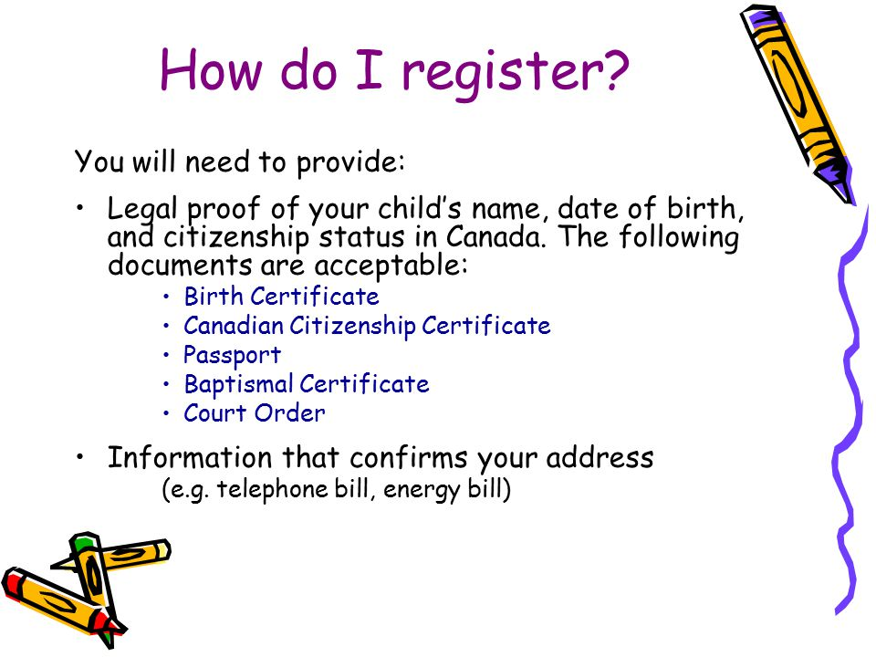 How do I register You will need to provide: