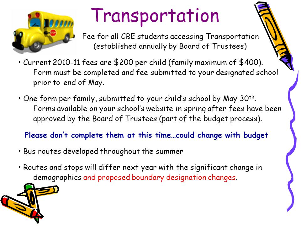Transportation Fee for all CBE students accessing Transportation (established annually by Board of Trustees)