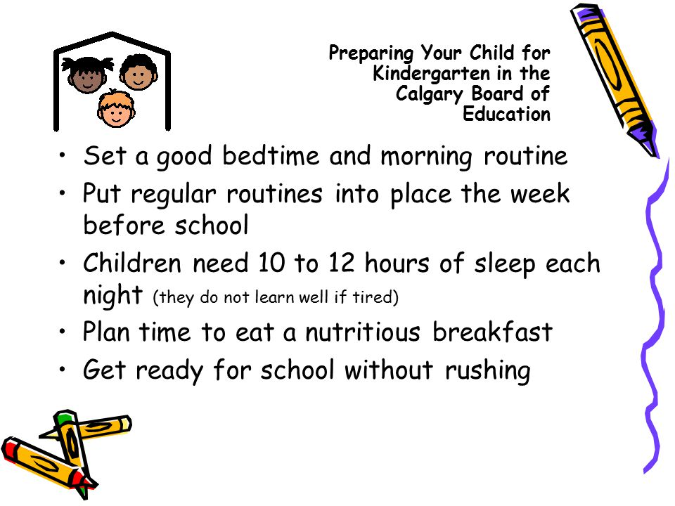 Set a good bedtime and morning routine