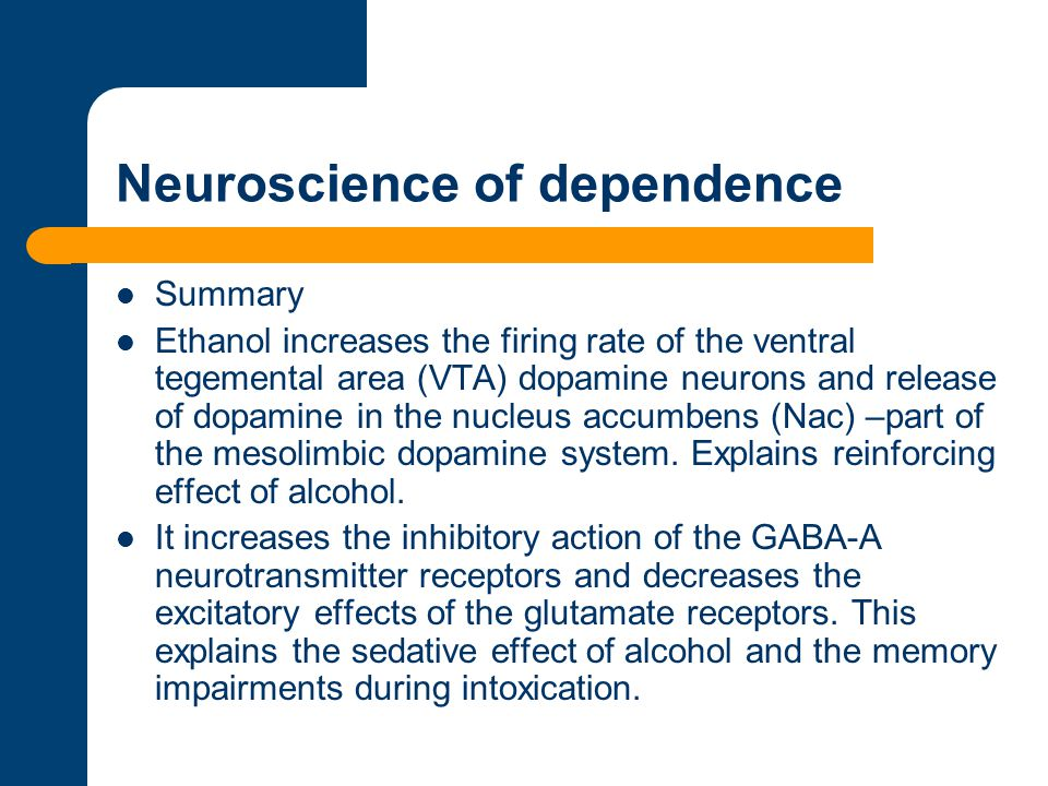 Neuroscience of dependence