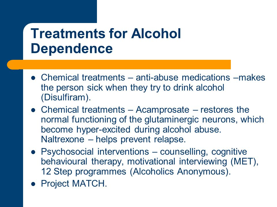 Treatments for Alcohol Dependence