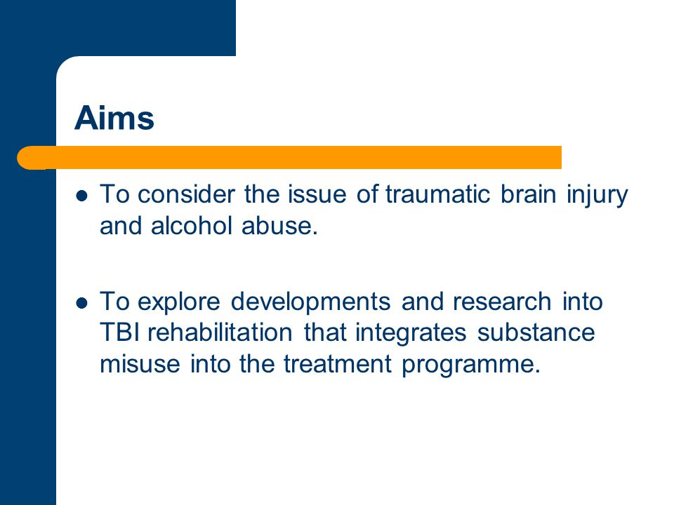 Aims To consider the issue of traumatic brain injury and alcohol abuse.