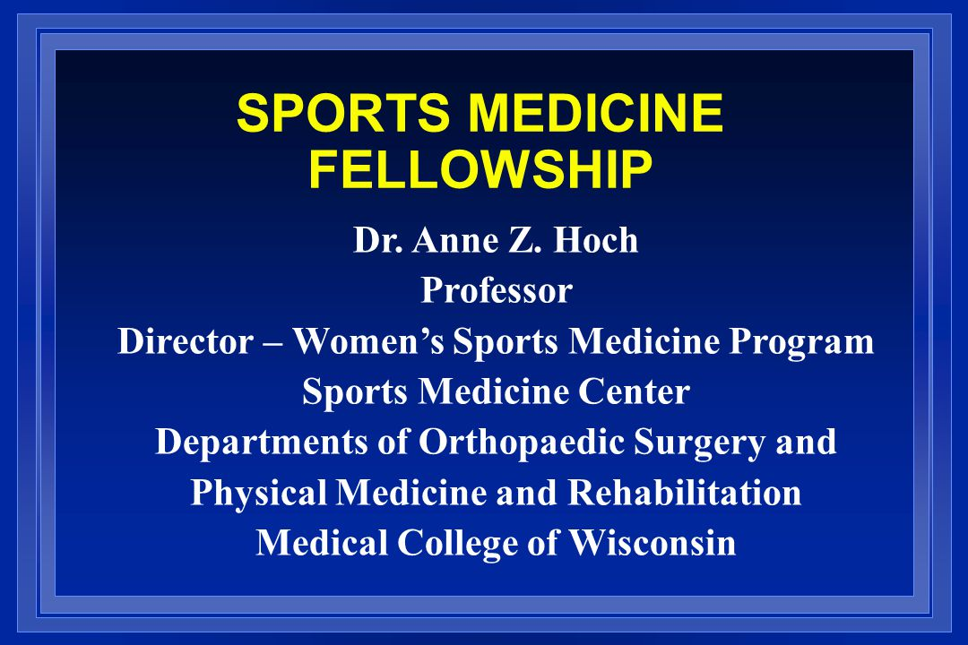 SPORTS MEDICINE FELLOWSHIP