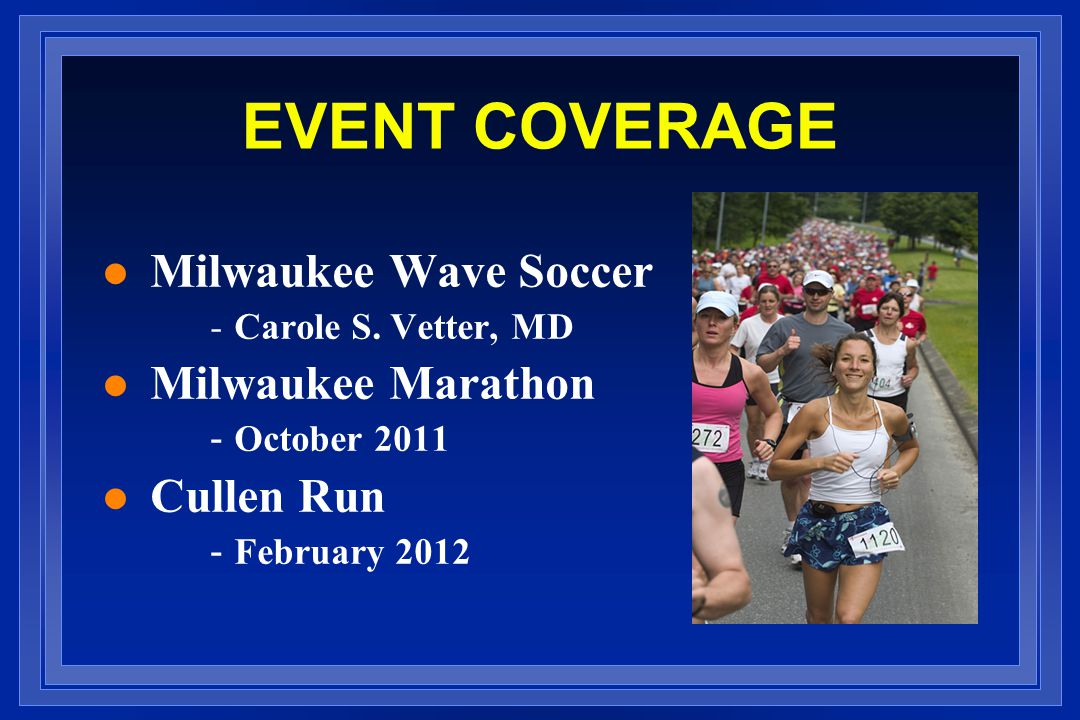 EVENT COVERAGE Milwaukee Wave Soccer Milwaukee Marathon Cullen Run