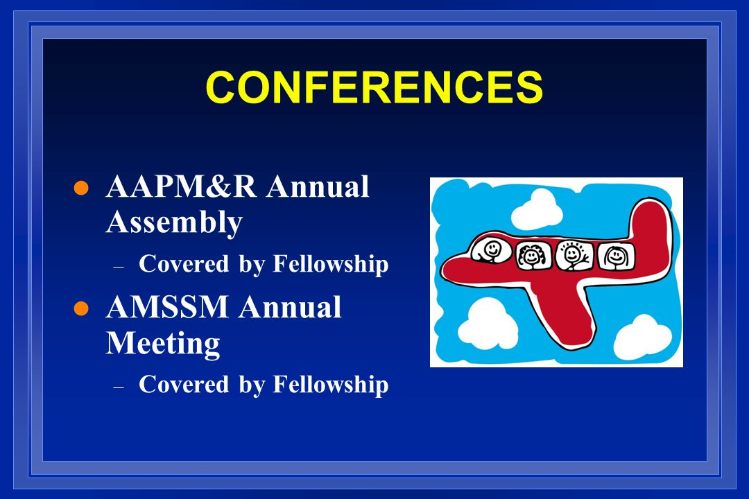CONFERENCES AAPM&R Annual Assembly AMSSM Annual Meeting