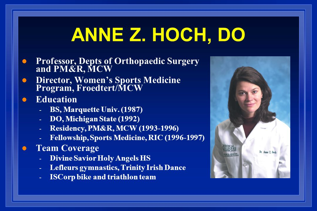 ANNE Z. HOCH, DO Professor, Depts of Orthopaedic Surgery and PM&R, MCW