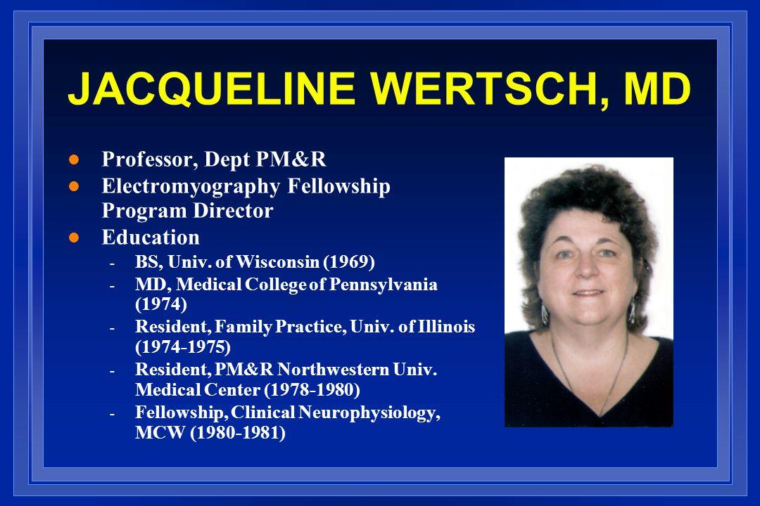 JACQUELINE WERTSCH, MD Professor, Dept PM&R