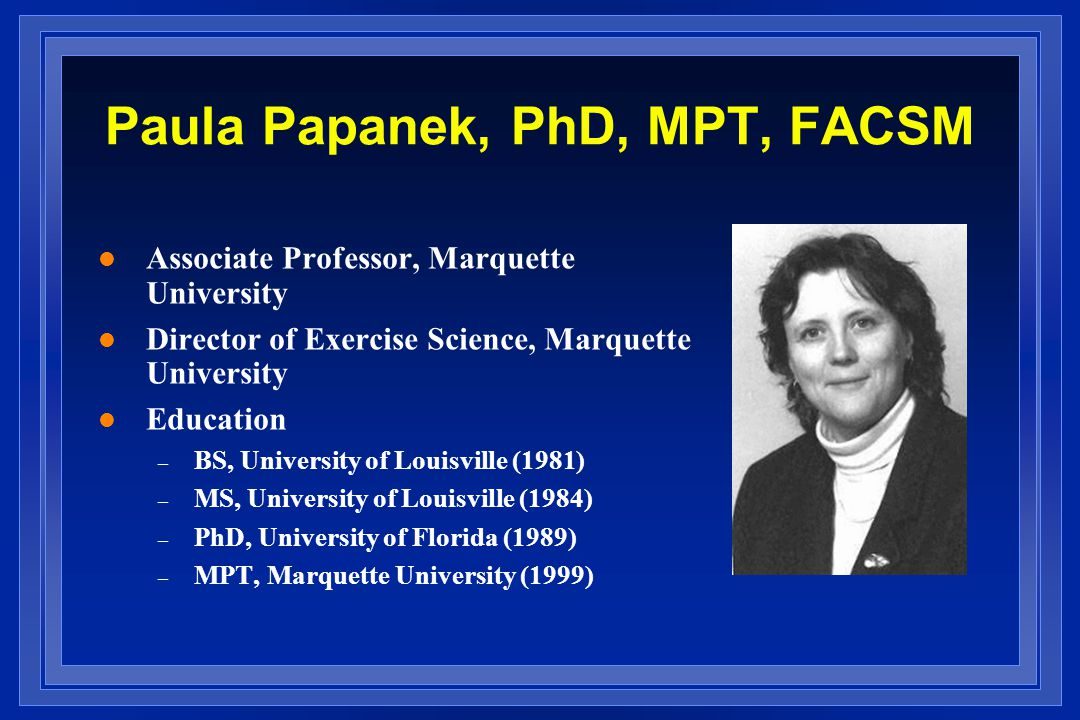 Paula Papanek, PhD, MPT, FACSM