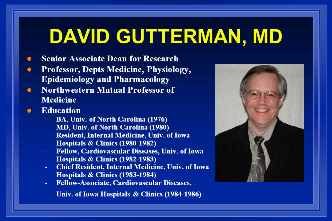 DAVID GUTTERMAN, MD Senior Associate Dean for Research
