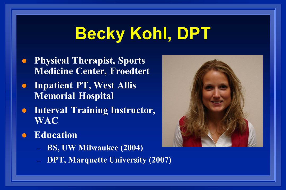 Becky Kohl, DPT Physical Therapist, Sports Medicine Center, Froedtert