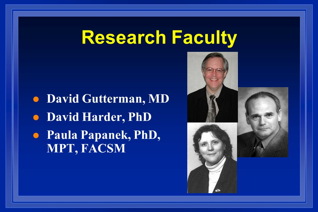Research Faculty David Gutterman, MD David Harder, PhD
