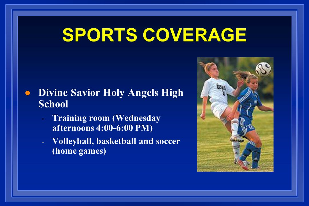 SPORTS COVERAGE Divine Savior Holy Angels High School