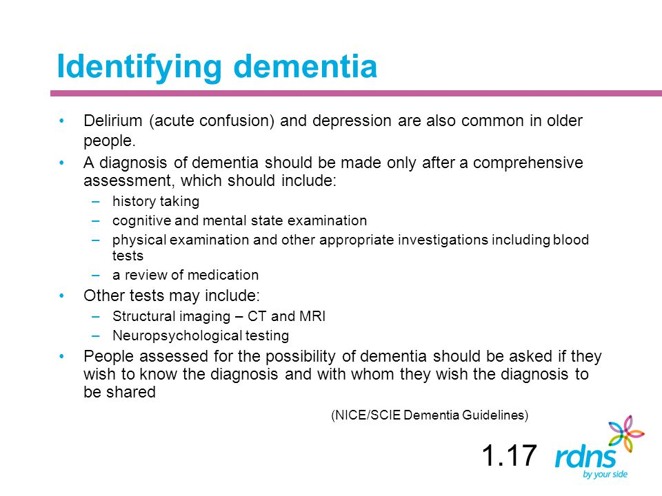 Identifying dementia Delirium (acute confusion) and depression are also common in older people.