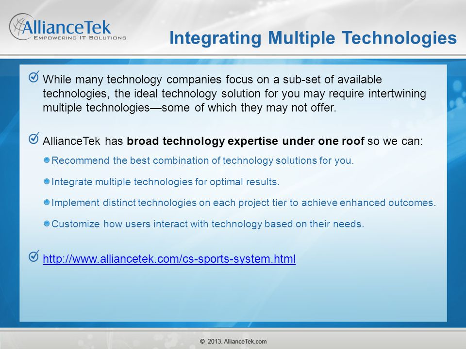 Integrating Multiple Technologies