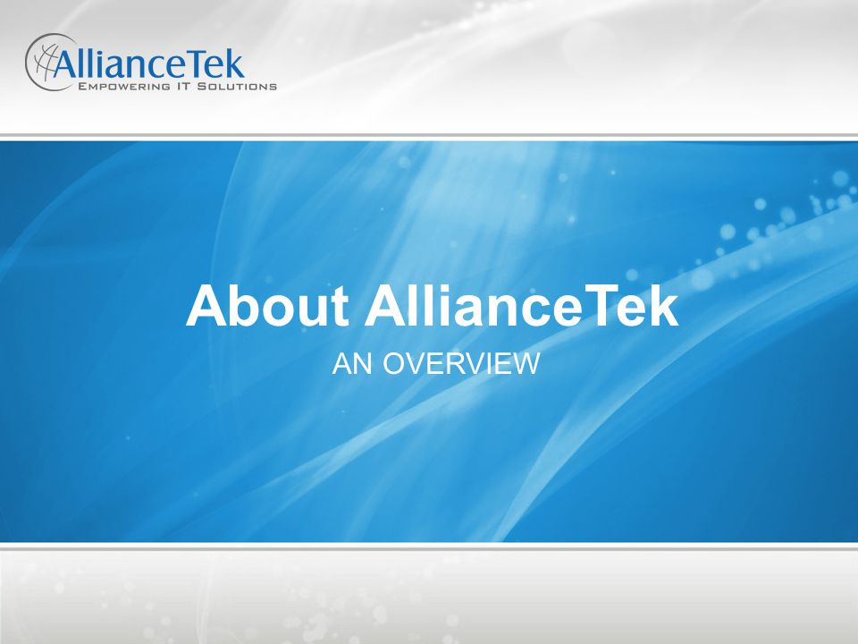 About AllianceTek AN OVERVIEW