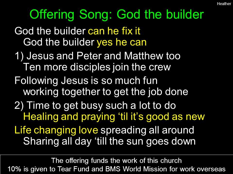 Offering Song: God the builder