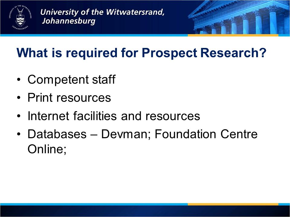 What is required for Prospect Research