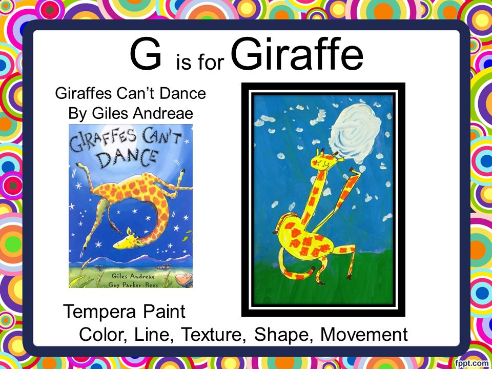 G is for Giraffe Tempera Paint Color, Line, Texture, Shape, Movement