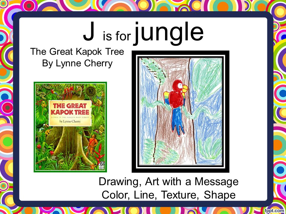 J is for jungle Drawing, Art with a Message