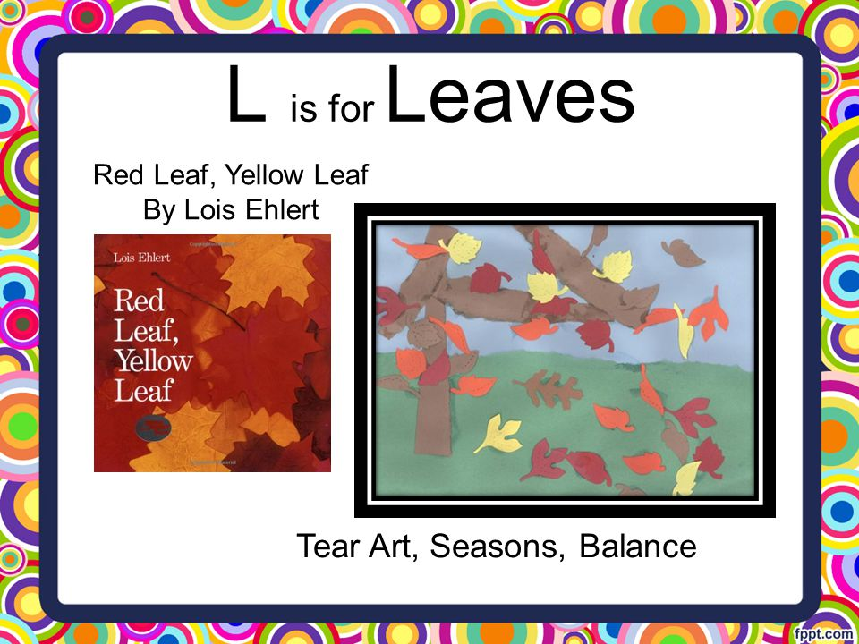 L is for Leaves Tear Art, Seasons, Balance Red Leaf, Yellow Leaf