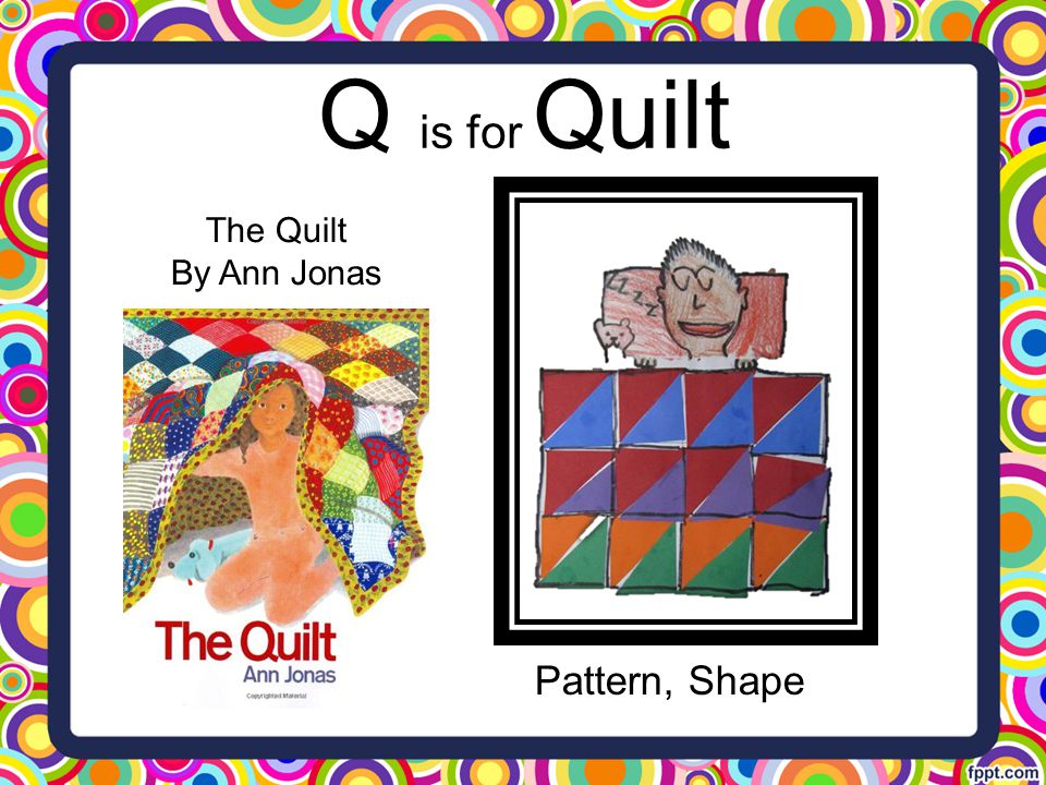Q is for Quilt The Quilt By Ann Jonas Pattern, Shape