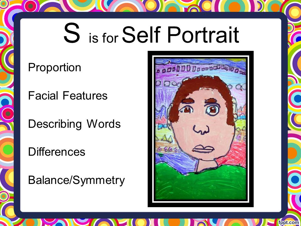 S is for Self Portrait Proportion Facial Features Describing Words