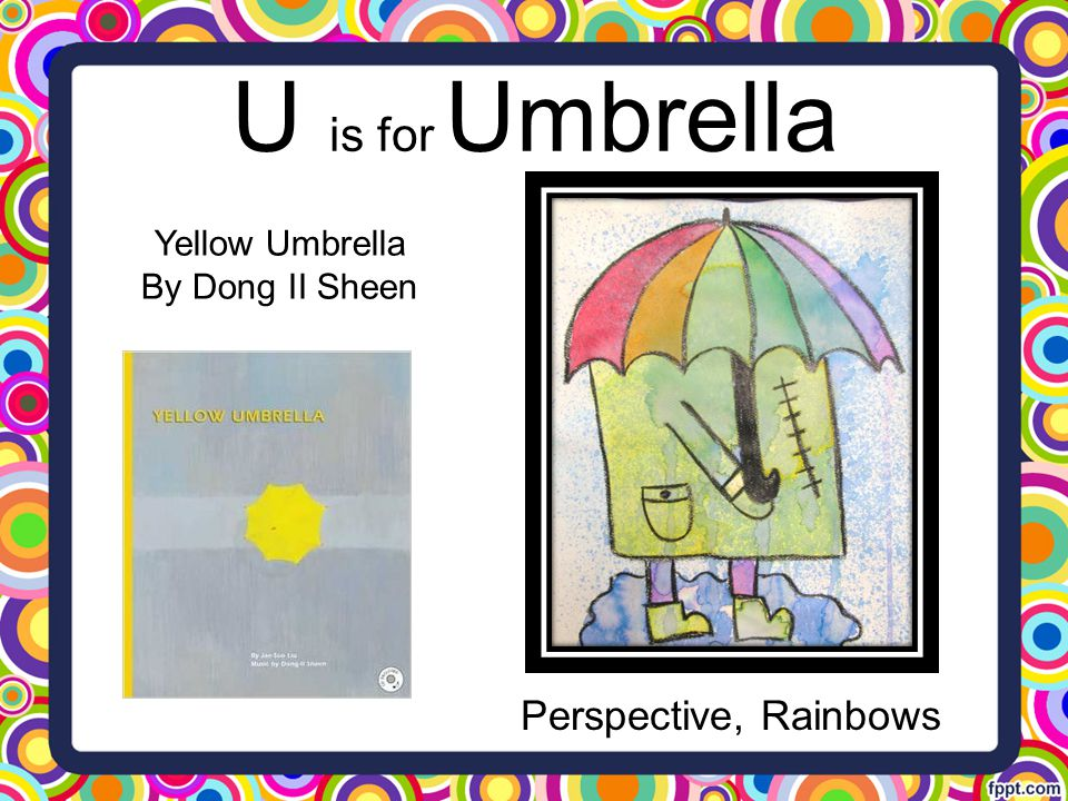 U is for Umbrella Perspective, Rainbows Yellow Umbrella