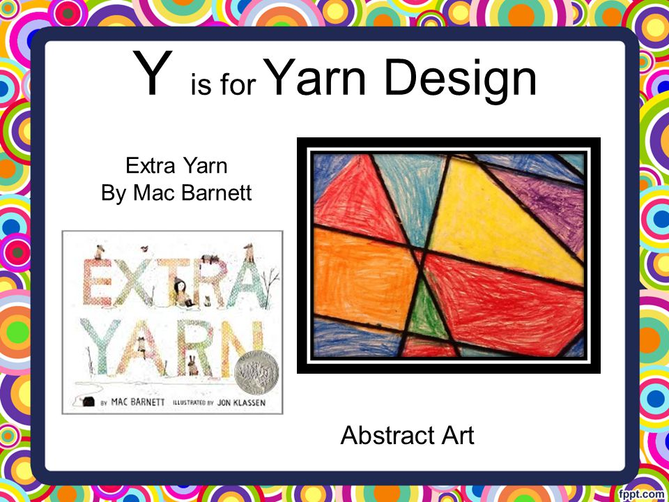 Y is for Yarn Design Extra Yarn By Mac Barnett Abstract Art