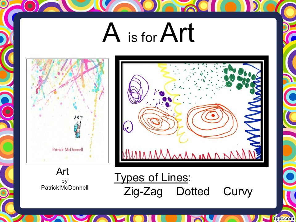 A is for Art Types of Lines: Zig-Zag Dotted Curvy Art by