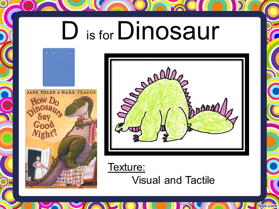 D is for Dinosaur Texture: Visual and Tactile