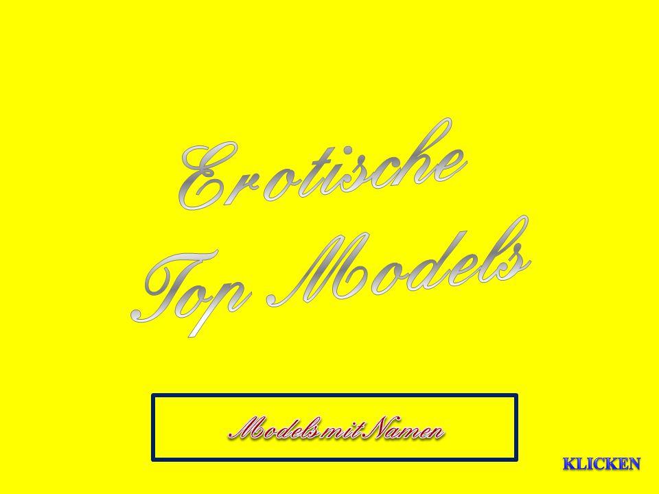 Erotische Top Models Models mit Namen KLICKEN