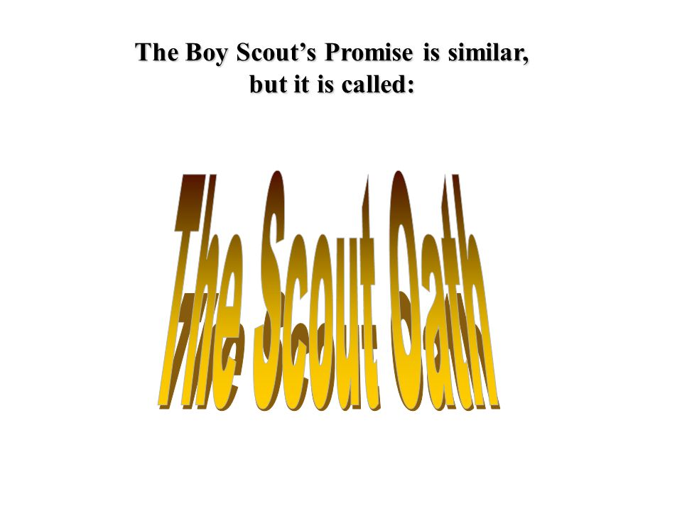 The Boy Scout's Promise is similar,