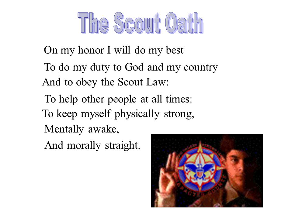 The Scout Oath On my honor I will do my best