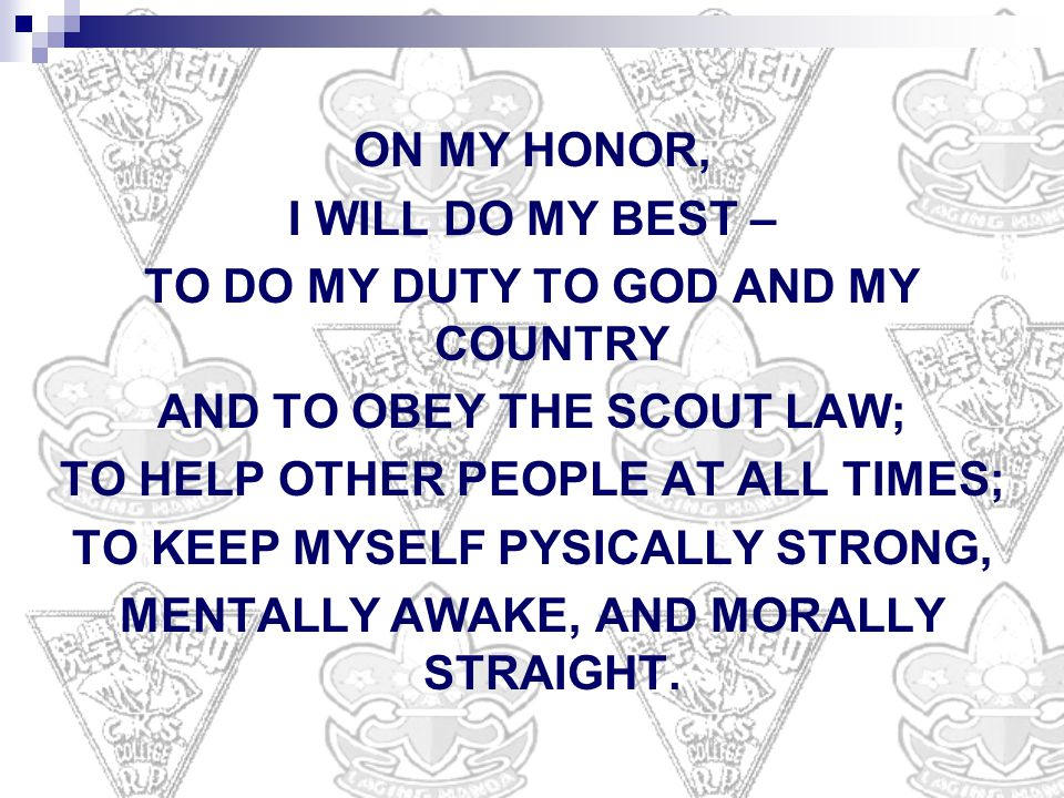TO DO MY DUTY TO GOD AND MY COUNTRY AND TO OBEY THE SCOUT LAW;