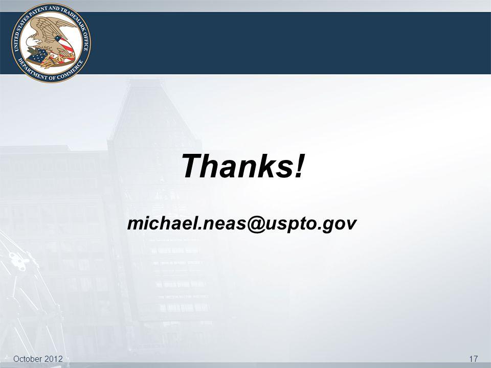Thanks! michael.neas@uspto.gov October 2012