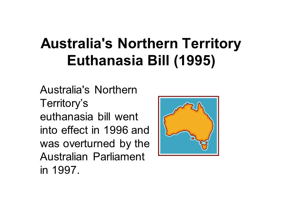 Australia s Northern Territory Euthanasia Bill (1995)