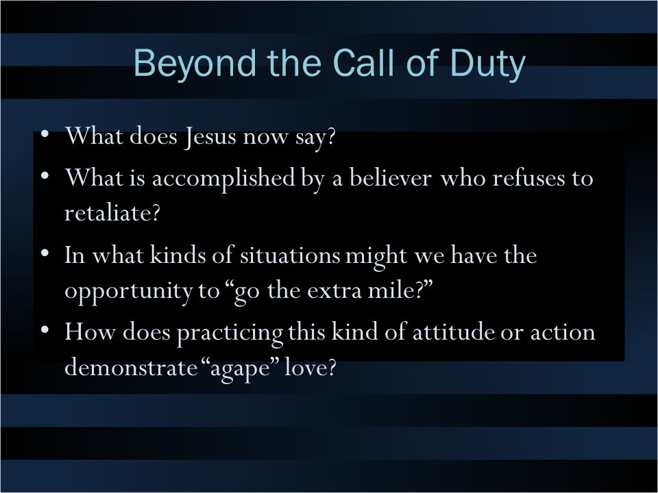 Beyond the Call of Duty What does Jesus now say